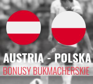 Austria - Polska. GRAJ BEZ PODATKU - Zobacz bonusy od bukmacherów