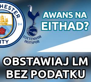 Czy City awansuje na Eithad? Obstawiaj Ligę Mistrzów BEZ PODATKU!