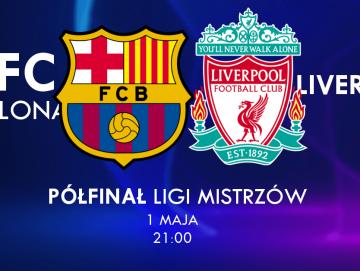 Liga Mistrzów. Barcelona i Liverpool powalczą o Finał! Obstawiaj BEZ PODATKU!