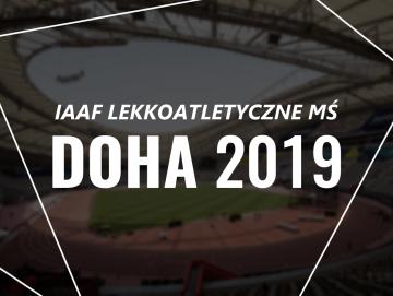 DOHA 2019. Ruszają lekkoatletyczne Mistrzostwa Świata!