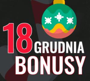 18. GRUDNIA. Świąteczne Bonusy