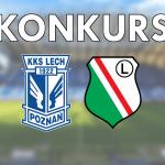 Wytypuj wynik Lech-Legia i walcz o 30 PLN!