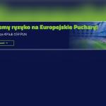 Europejskie puchary BEZ RYZYKA w Forbet